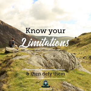 Know your limitations and then defy them