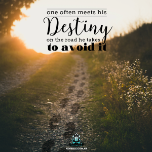 One often meets his destiny on the road he lakes to avoid it