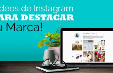 Videos de Instagram para Destacar tu Marca!