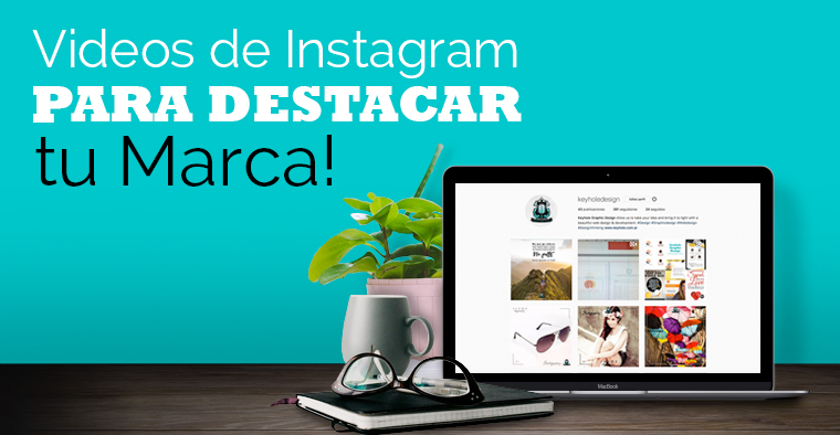 Videos de Instagram para Destacar tu Marca!