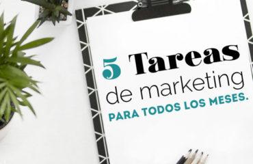 5 Tareas de marketing para todos los meses.