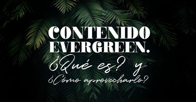 Contenido Evergreen.