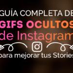 Guía completa de Gifs Ocultos de Instagram para mejorar tus Stories